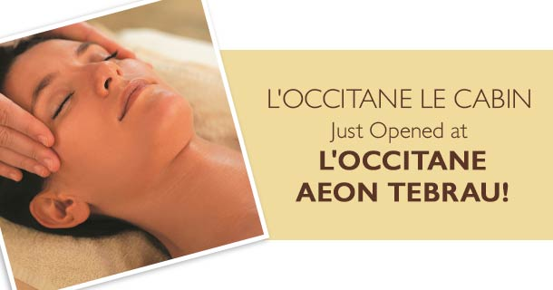 L'OCCITANE Spa, New Opening at Aeon Tebrau!